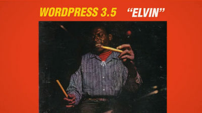 """Have you upgraded to WordPress 3.5 """"Elvin"""" yet??"""