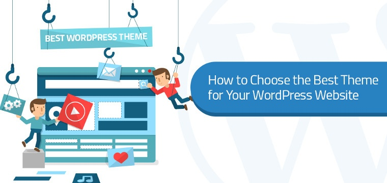 How to choose the best WordPress theme for a WordPress Website