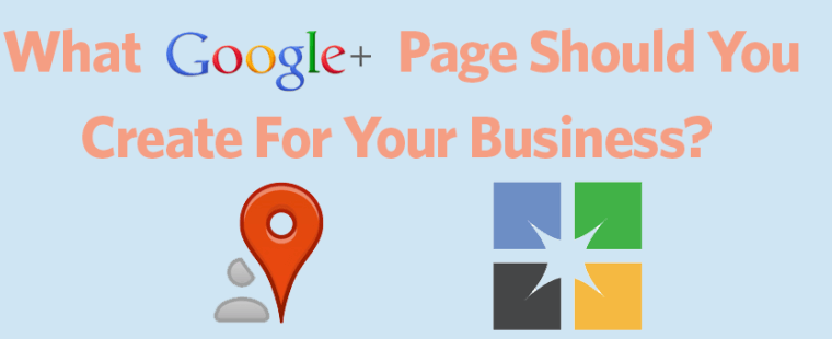 So, should you create a Local or Brand Page on Google+ for your business?