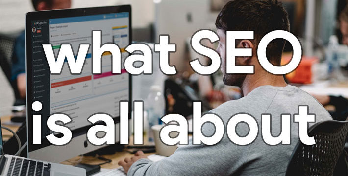 What is this search engine optimisation all about?