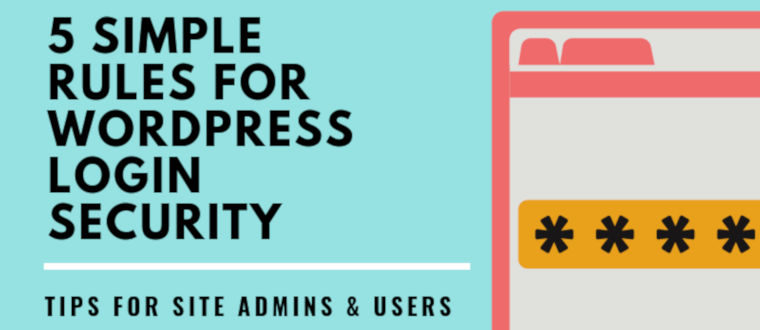 5 Simple Rules For WordPress Login Security – Tips For Site Admins & Users – infographic